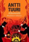 Alkemistit - Maallinen rakkaus - Antti Tuuri
