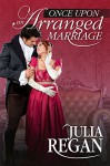 Romance: Once Upon an Arranged Marriage (Victorian Duke Wealth Love Romance) (Lady Rake Rogue Historical Romance) - Julia Regan