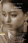 L'amante di Calcutta (Le tavole d'oro) - Sujata Massey, Laura Prandino