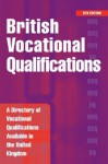 British Vocational Qualifications: A Directory of Vocational Qualifications in the UK - Kogan Page