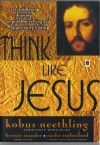 Think like Jesus - Kobus Neethling, Hennie Stander, Rache Rutherford