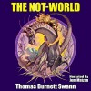 The Not-World - Thomas Burnett Swann, Jem Matzan