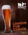 The Londonist Book Of London Pub Crawls - Matt Brown, Dave Haste, Rachel Holdsworth