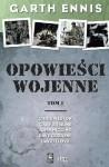 Opowieści Wojenne. Tom 1 - Chris Weston, Garth Ennis, David Lloyd, Dave Gibbons, Gary Erskine, John Higgins