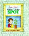 A Plant Called Spot - Nancy J. Peteraf, Lillian Hoban