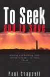 To Seek And To Save - Paul Chappell