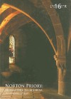 Norton Priory: Monastery to Museum, Excavations 1970-87 - Fraser Brown, Christine Howard-Davis