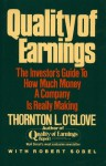 Quality of Earnings: The Investor's Guide to How Much Money A Company is Really Making - Thornton L. O'glove, Robert Sobel