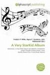 A Very Starkid Album - Agnes F. Vandome, John McBrewster, Sam B Miller II