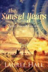 The Sunset Years: Aging: Issues and Concerns - Laurel Hall, Mike Valentino, Robert Kaufman