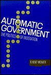 Automatic Government: The Politics Of Indexation - R. Kent Weaver