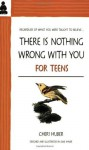 There Is Nothing Wrong With You for Teens - Cheri Huber, June Shiver