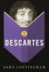 How to Read Descartes - John Cottingham
