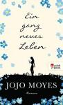 Ein ganz neues Leben - Jojo Moyes, Karolina Fell