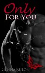 Only for You - Genna Rulon