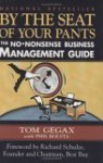 By the Seat of Your Pants: The No-Nonsense Business Management Guide - Tom Gegax, Phil Bolsta