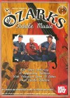 Ozarks Fiddle Music: 308 Tunes Featuring 30 Legendary Fiddlers - Drew Beisswenger, Gordon McCann