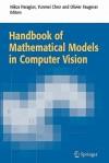 Handbook of Mathematical Models in Computer Vision - Nikos Paragios, Yunmei Chen, Olivier D. Faugeras