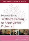 Evidence-Based Treatment Planning for Anger Control Problems Facilitator's Guide - Timothy J. Bruce, Arthur E. Jongsma Jr.