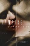 Vampire Transgression - Michael Schiefelbein