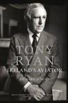 Tony Ryan: Ireland's Aviator - Richard Aldous