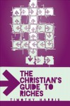 The Christian's Guide to Riches - Timothy Harris