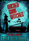 Wicked Good Witches Two Book Bundle - Starla Silver