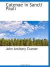 Catenae in Sancti Pauli (Latin Edition) - John Anthony Cramer