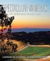 Spectacular Wineries of California's Central Coast: A Captivating Tour of Established, Estate and Boutique Wineries - Panache Partners, LLC