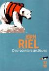 Des racontars arctiques - Jørn Riel