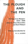 The Plough and the Pen: Writings From Hungary 1930 � 1956 - Ilona Duczynska