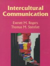 Intercultural Communication - Everett M. Rogers, Thomas M. Steinfatt