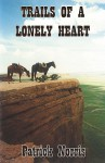 Trails of a Lonely Heart - Patrick Norris