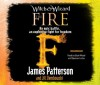 The Fire - Elijah Wood, James Patterson, Spencer Locke