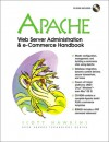 Apache Web Server Administration & E Commerce Handbook - Scott Hawkins