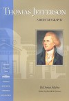 Thomas Jefferson: A Brief Biography - Dumas Malone, Merrill D. Peterson
