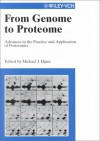 From Genome To Proteome: Advances In The Practice And Application Of Proteomics - Michael J. Dunn