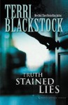 Truth Stained Lies (Moonlighters Series) by Blackstock, Terri [2013] - aa