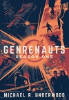 Genrenauts: The Complete Season One Collection - Michael R. Underwood