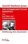 Das Kommunistische Manifest: von Karl Marx und Friedrich Engels (German Edition) - Gareth Stedman Jones, Catherine Davies