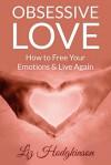 Obsessive Love - Liz Hodgkinson