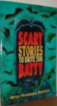 Scary Stories to Drive You Batty - Devra Newberger Speregen
