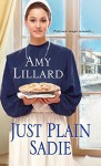 Just Plain Sadie (A Wells Landing Romance) - Amy Lillard