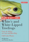 White's And White Lipped Treefrogs - Richard Bartlett, Patricia P. Bartlett