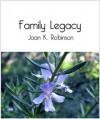 Family Legacy - Joan K. Robinson