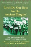 Let's Do Our Best for the Ancient Tongue: The Welsh Language in the Twentieth Century - Geraint H. Jenkins, Mari A. Williams, Mari A. Jenkins