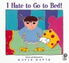 I Hate to Go to Bed! - Katie Davis