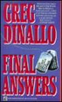 Final Answers: Final Answers - Greg Dinallo