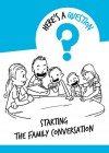 Here's a Question: Starting the Family Conversation - Scott Bowen