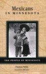 Mexicans in Minnesota (People Of Minnesota) - Dionicio Valdes, Bill Holm